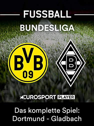 Das komplette Spiel: Borussia Dortmund gegen Borussia Mönchengladbach