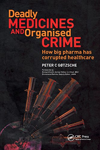 Compare Textbook Prices for Deadly Medicines and Organised Crime: How Big Pharma Has Corrupted Healthcare 1 Edition ISBN 9781846198847 by Gotzsche, Peter