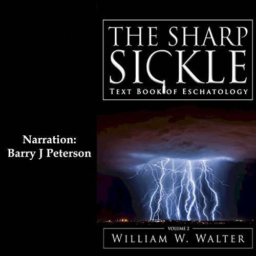 The Sharp Sickle: Text Book of Eschatology audiobook cover art