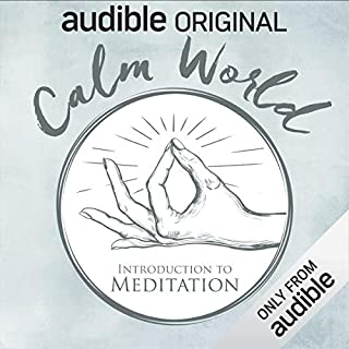 Calm World: Introduction to Meditation                   Auteur(s):                                                                                                                                 Alice Fraser,                                                                                        Ash Ranpura                           Durée: 2 h et 15 min     18 évaluations     Au global 4,8
