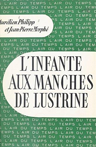 L'infante aux manches de lustrine: Introduction à la vie administrative (Air du temps) (French Edition)
