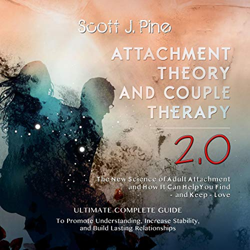 Attachment Theory and Couple Therapy 2.0 cover art