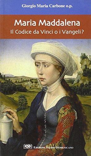 Maria Maddalena. Il Codice da Vinci o i vangeli?