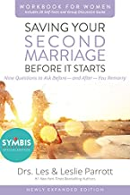 Saving Your Second Marriage Before It Starts Workbook for Women Updated: Nine Questions to Ask Before---and After---You Remarry