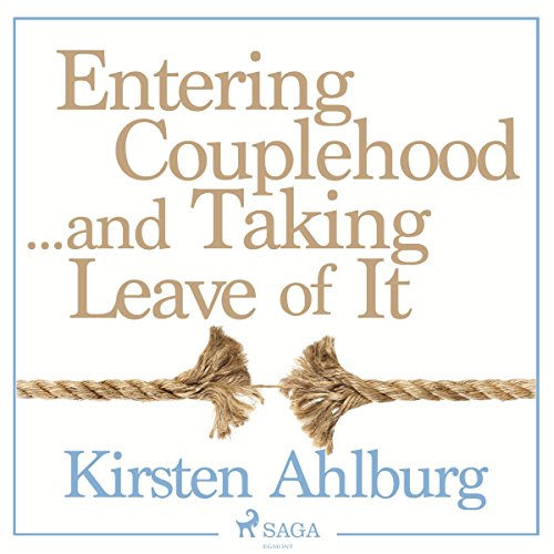 Entering Couplehood...and Taking Leave of It audiobook cover art