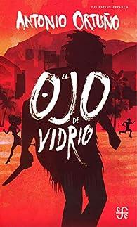 Ojo de Vidrio par Antonio Ortuño