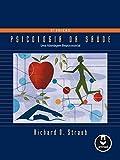 Psicologia da Saúde: Uma Abordagem Biopsicossocial