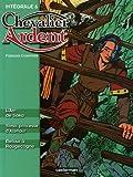 Chevalier Ardent Intégrale, Tome 6 - L'Arc de Saka ; Yama, princesse d'Alampur ; Retour à Rougecogne