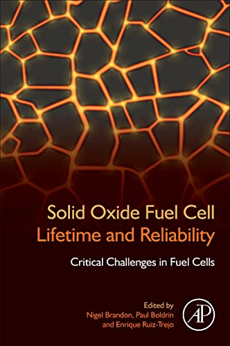 Download Solid Oxide Fuel Cell Lifetime and Reliability: Critical Challenges in Fuel Cells 0081011024