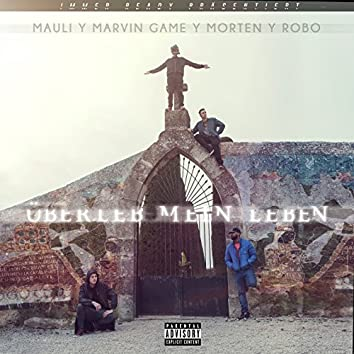Überleb mein Leben (feat. Mauli, Marvin Game, Robo)