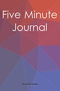 Five Minute Journal: Gratitude Journal For Practicing Positivity ,Mindfulness ,Contentment ,Intention and Commanding Life