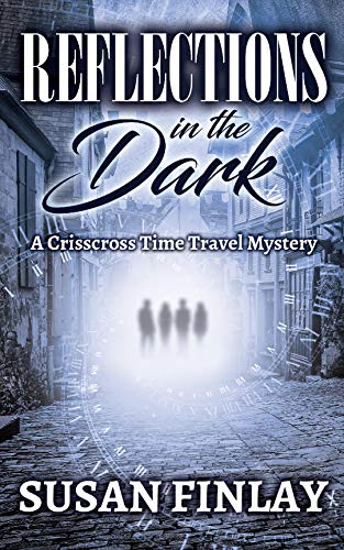 Reflections in the Dark: A Crisscross Time Travel Mystery (English Edition)