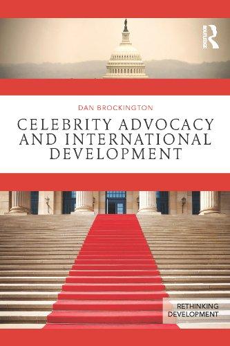 Celebrity Advocacy and International Development (Rethinking Development)