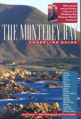 The Monterey Bay Shoreline Guide (Uc Press/Monterey Bay Aquarium Series in Marine Conservation, Band 1)