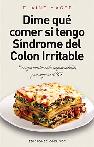 Dime Qué Comer... Síndrome Del Colon Irritable (Salud y Vi