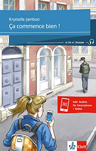 Ça commence bien !: Buch + Klett-Augmented (Je lis et j'écoute / Für die Sekundarstufe 1)