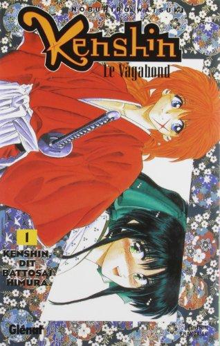 Kenshin le vagabond - Tome 01: Kenshin dit Battosaï Himura