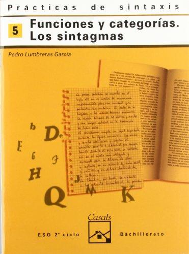 Prácticas de sintaxis 5. Funciones y categorías. Los sintagmas (Cuadernos ESO) - 9788421820926