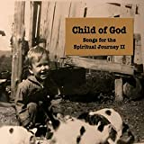 Child of God: Songs for the Spiritual Journey II