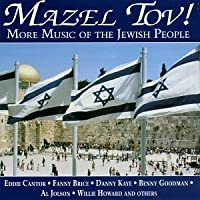 Mazel Tov: More Music of the Jewish People