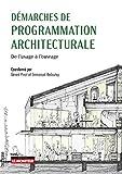 Démarches de programmation architecturale - De l'usage à l'ouvrage: De l'usage à l'ouvrage