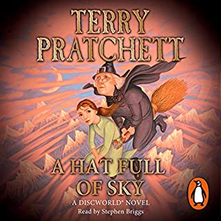 A Hat Full of Sky                   Written by:                                                                                                                                 Terry Pratchett                               Narrated by:                                                                                                                                 Stephen Briggs                      Length: 7 hrs and 39 mins     11 ratings     Overall 4.9