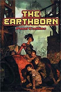 The Earthborn by Paul Collins (2003-04-01)