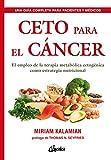Ceto para el cancer. El empleo de la terapia metabólica cetogénica como estrategia nutricional (Nutrición y salud)