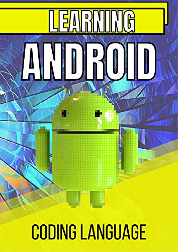 Learning Android Coding Language: Complete coding tutorial (English Edition)