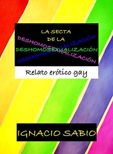 La secta de la deshomosexualización: Relato erótico gay