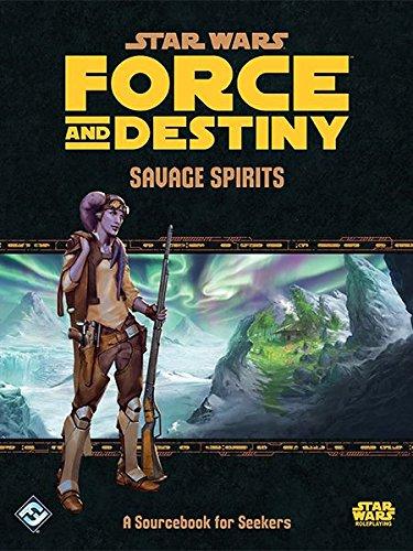 STAR WARS RPG FORCE AND DESTINY SAVAGE SPIRITS BK