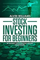 Stock Market Investing: 10 Amazing Lessons to start Investing in the Stock Market + Simplified Dictionary with the Most Important Terms
