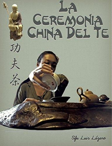 La Ceremonia China Del Te: Kung Fu Cha 工夫茶
