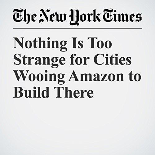 Nothing Is Too Strange for Cities Wooing Amazon to Build There copertina