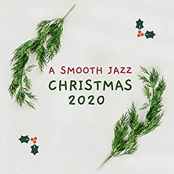 A Smooth Jazz Christmas 2020: The Best Slow Sax & Piano Xmas Background Songs Around the Fire