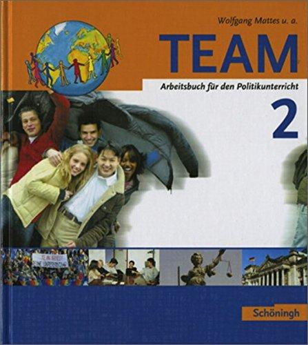 TEAM. Politikbücher für die Sekundarstufe 1 - Bisherige Ausgabe: TEAM - Arbeitsbücher für den Politikunterricht: Band 2 (7./8. Schuljahr): Ausgabe 2004