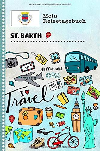 St. Barth Reisetagebuch: Kinder Reise Aktivitätsbuch zum Ausfüllen, Eintragen, Malen, Einkleben A5 - Ferien unterwegs Tagebuch zum Selberschreiben - Urlaubstagebuch Journal für Mädchen, Jungen