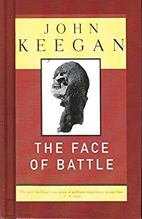 The Face of Battle by John Keegan (2001-06-30)