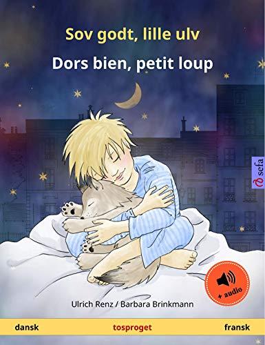 Sov godt, lille ulv – Dors bien, petit loup (dansk – fransk): Tosproget børnebog med lydbog (Sefa billedbøger på to sprog) (Danish Edition)