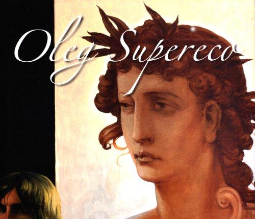 Oleg Supereco. Arte pittorica. Ediz. illustrata