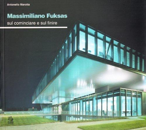 Massimiliano Fuksas. Sul cominciare e sul finire (Architettura/Progetti) di Marotta, Antonello (2006) Tapa blanda