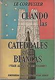 CUANDO LAS CATEDRALES ERAN BLANCAS. VIAJE AL PAIS DE LOS TIMIDOS.