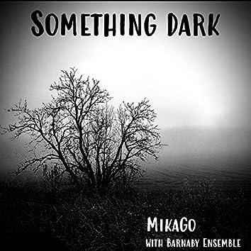 Something dark (feat. Barnaby Ensemble)