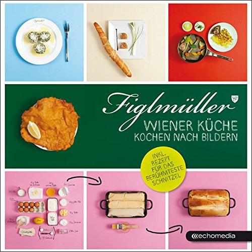 Figlmüller – Wiener Küche: Kochen nach Bildern