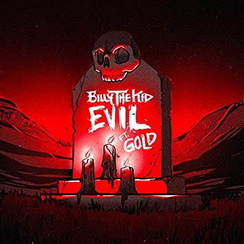 Evil (feat. Gold)