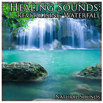Healing Sounds: Revitalising Waterfall