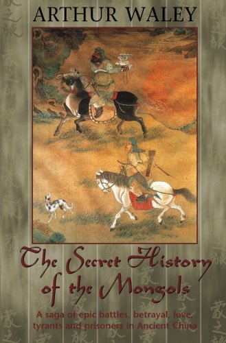 The Secret History of The Mongols & Other Works