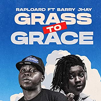 Grass to Grace (feat. Barry Jhay)