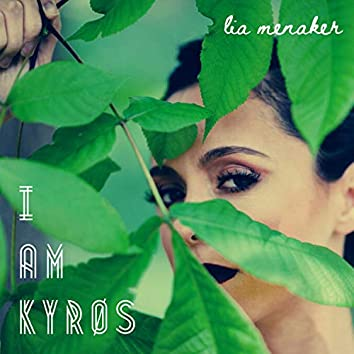 I Am Kyrøs