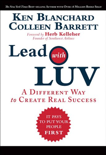 Lead with LUV: A Different Way to Create Real Success